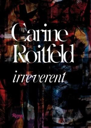 Carine Roitfeld Irreverent. Chelsea Charles gift guide
